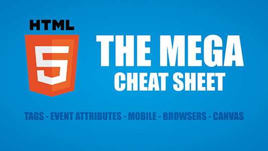 HTML5 MEGA Cheat Sheet by Jamie Spencer
